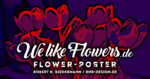 "Flower Poster ""WelikeFlowers"""